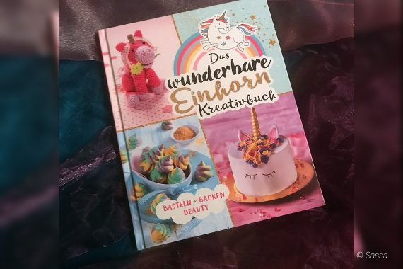 Einhorn Trend Kreativbuch - Basteln, Backen & Beauty
